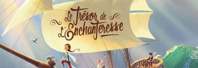 La très honorable ligue des pirates (ou presque) : Tome 1, Le trésor de l'enchanteresse
