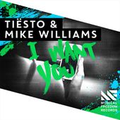 Tiësto & Mike Williams - I Want You | Free Download | Musical Freedom | Spinnin' Records