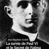 La survie de Paul Vi et le Secret de Fatima - Jean-Baptiste Andre - Amazon.fr - Livres