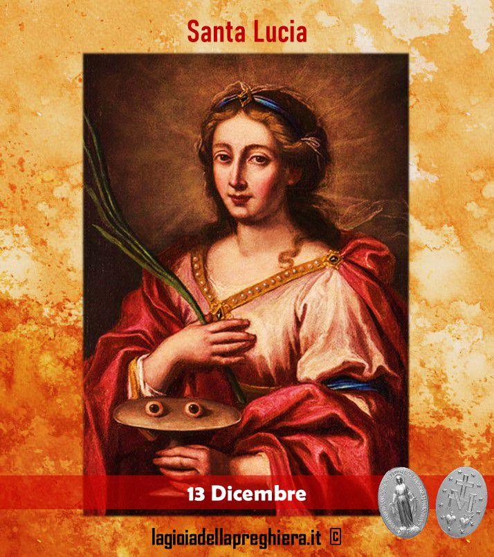 13 Dicembre: Preghiere a Santa Lucia e vita della santa