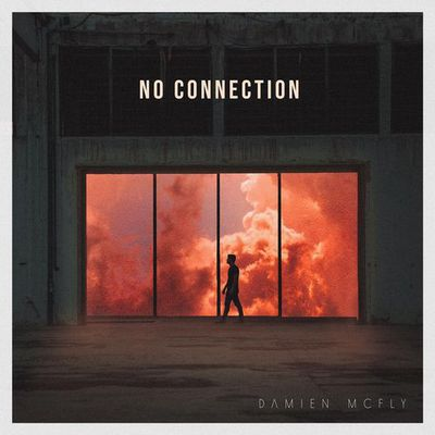 🎵 DAMIEN MCFLY New 'No Connection' - out on April 30th.