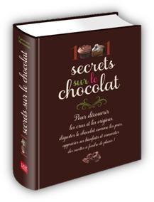 1001 secrets sur le chocolat : un bel objet à savourer, à offrir et à s'offrir !