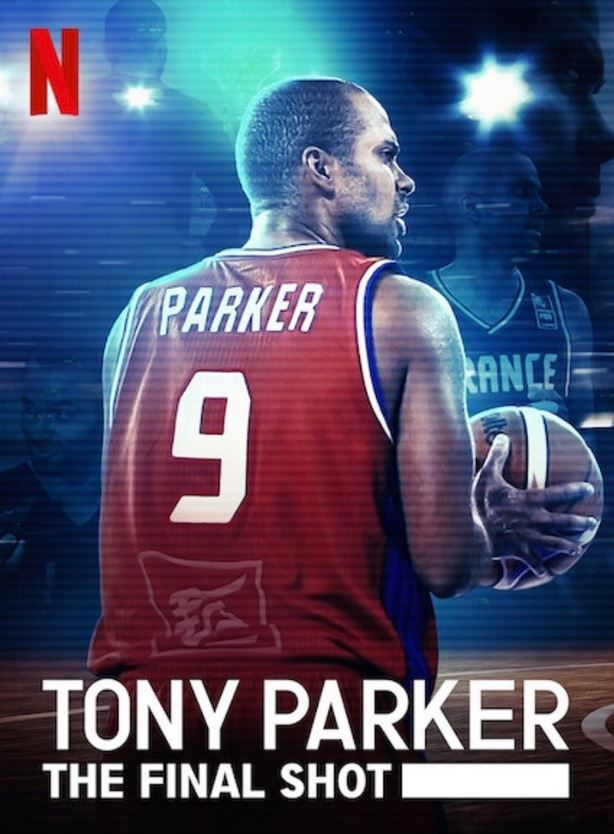 Tony PARKER – The Final Shot un documentaire sur Netflix !