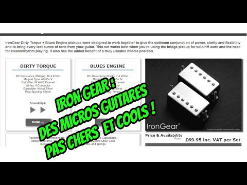 """TEST : micros guitare IRON GEAR  """" Blues Engine """" & """" Dirty Torque """""""