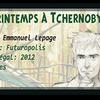 Un printemps à Tchernobyl (Lepage)