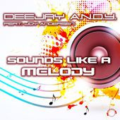 DeeJay A.N.D.Y. feat. Joy Andersen - Sounds Like A Melody (Radio Edit)