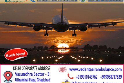 Equipped service by Vedanta air Ambulance Service in Siliguri with Devoted Medical Team