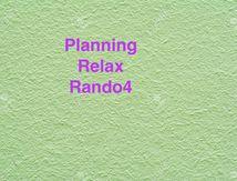 Planning RELAX Rando 4