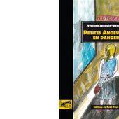 Viviane JANOUIN-BENANTI : Petites Angevines en danger. - Les Lectures de l'Oncle Paul