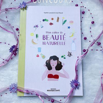 """Concours : """"Mon cahier de Beauté Naturelle"""""""