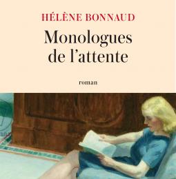 Monologues de l'attente - Hélène Bonnaud