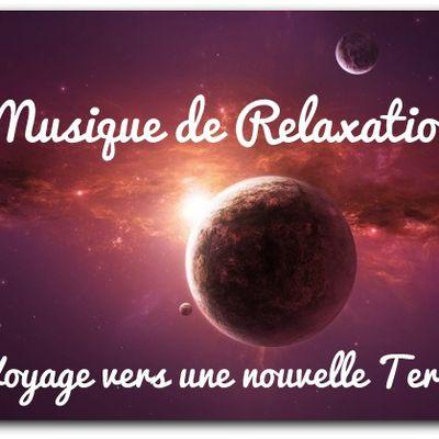 """Musique de relaxation: """"Vers une nouvelle Terre""""."""