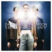Nouveau Single: Dancing On The Moon June And The Jones - lesmusicultesdekevin.overblog.com