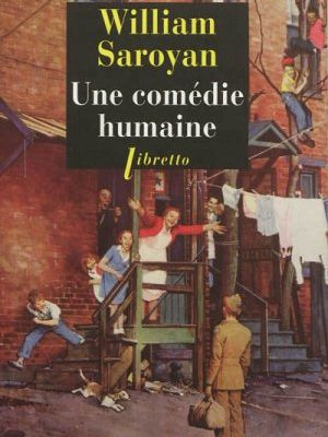 Critique libre: UNE COMEDIE HUMAINE (William Saroyan)