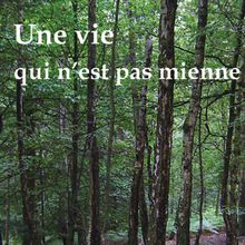"""Vient de paraître """"Une vie qui n'est pas mienne"""" (Liliane U. Bahufite)"""