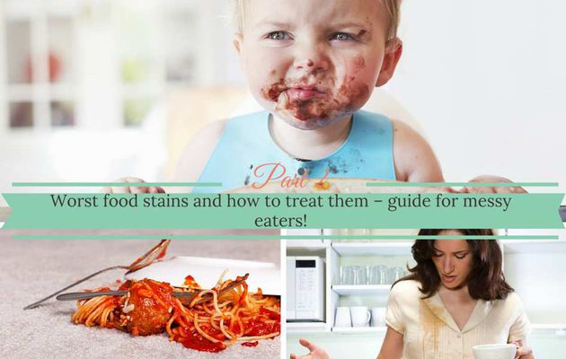 Worst food stains and how to treat them – guide for messy eaters! - Part 2