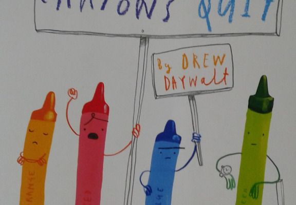 The day the crayons quit - Drew Daywalt. Oliver Jeffers