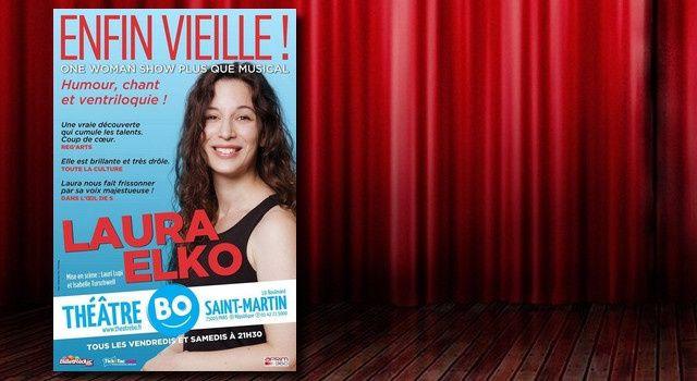 "Laura Elko dans ""Enfin vieille !"""