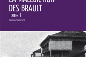 MONIQUE LABEYRIE – LA MALEDICTION DES BRAULT T1