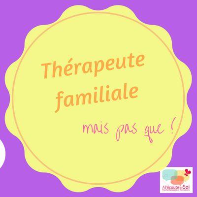 Thérapeute familiale, mais pas que...