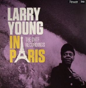 LARRY YOUNG « In Paris, The ORTF Recordings »