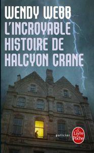 L'incroyable histoire de Halcyon Crane de Wendy Webb