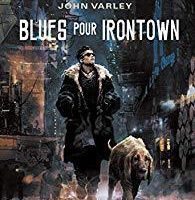 John Varley – Blues pour Irontown