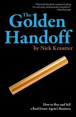(PDF) R.E.A.D The Golden Handoff: How to Buy and Sell a Real Estate Agent's Business By Nick  Krautter PDF Online Unlimited