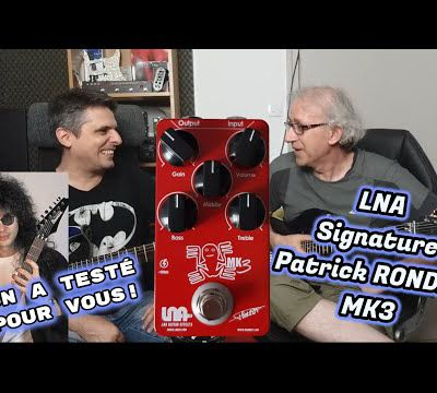 TEST : LNA Distortion signature Patrick RONDAT Mk3