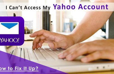 I Can't Access My Yahoo Account: How To Fix It Up?
