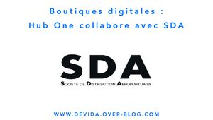 Boutiques digitales : Hub One collabore avec SDA