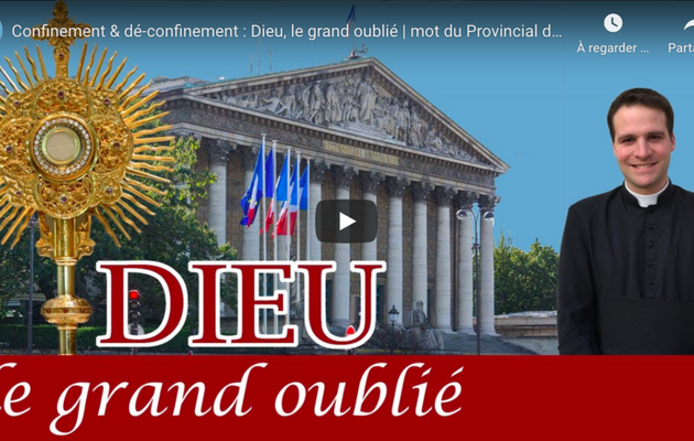 Confinement & dé-confinement : Dieu, le grand oublié | Mot du Provincial de France
