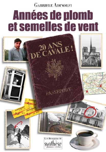 AVEC « ANNÉES DE PLOMB ET SEMELLES DE VENT », GABRIELE ADINOLFI S'ADRESSE À NOUVEAU À SON PUBLIC FRANÇAIS