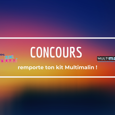 Remporte ton kit Multimalin ! [CONCOURS]