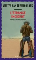 "Walter Clark  ou le western intelligent: ""l'étrange incident"""