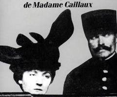 Une femme éperdue - Mémoires apocryphes de Madame Caillaux