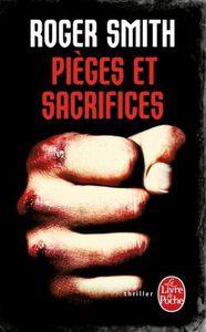 Pièges et sacrifices - Roger Smith
