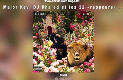 Major Key : DJ Khaled et les 32 rappeurs