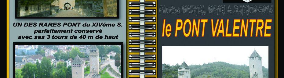 CAHORS - Le PONT VALENTRE - Patrimoine UNESCO