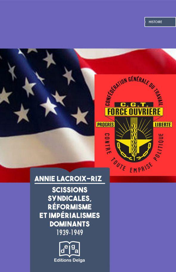 """""""Scissions syndicales, réformisme et impérialismes dominants"""", Annie Lacroix-Riz"""