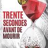 """Trente secondes avant de mourir"" - Sébastien Théveny"