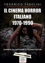 "Federico Tadolini, ""Il cinema horror italiano 1970-1990"""