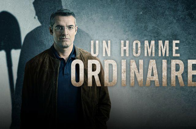 La mini-série Un homme ordinaire, avec Arnaud Ducret, rediffusée le 19 août.