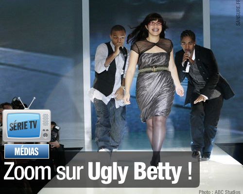 SÉRIE TV / Zoom sur Ugly Betty !