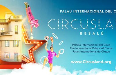 Circusland, le Palais International des Arts du Cirque