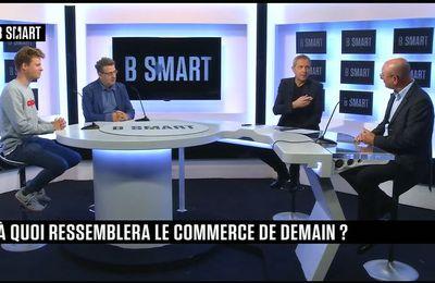 Dans les médias (262) : B Smart : Smart Futur : A quoi ressemblera le commerce de demain ?
