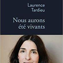 Nous aurons été vivants - Laurence Tardieu