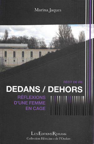 Dedans/Dehors, réflexions d'une femme en cage, de Marina Jaques