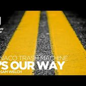 Monaco Trash Machine feat. Sam Welch - It's Our Way