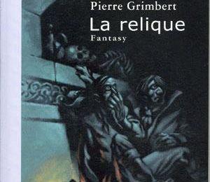 Pierre Grimbert - La Relique